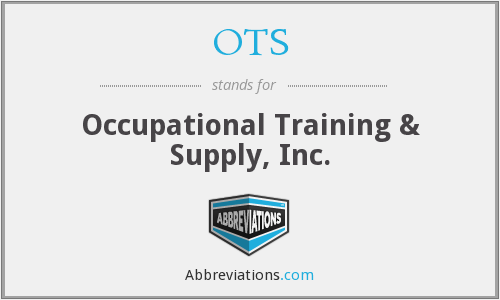 OTS - Occupational Training & Supply, Inc.