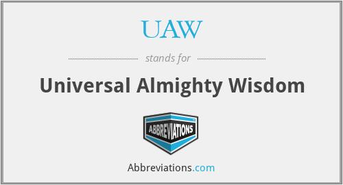 UAW - Universal Almighty Wisdom
