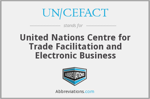 What does UN/CEFACT stand for?
