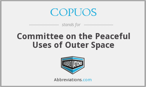 COPUOS - Committee on the Peaceful Uses of Outer Space