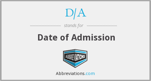 D/A - Date of Admission