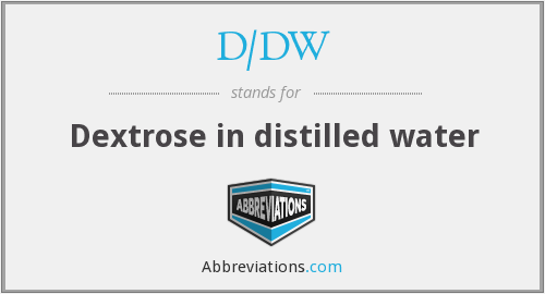 D/DW - Dextrose in distilled water