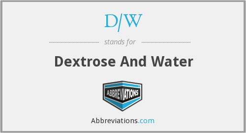 What does D/W stand for?