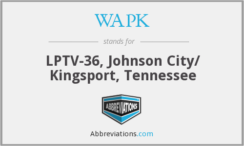 WAPK - LPTV-36, Johnson City/ Kingsport, Tennessee