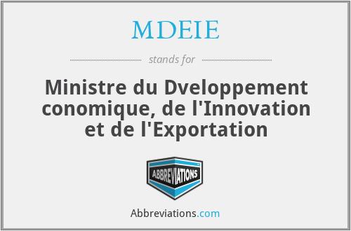 MDEIE - Ministre du Dveloppement conomique, de l'Innovation et de l'Exportation