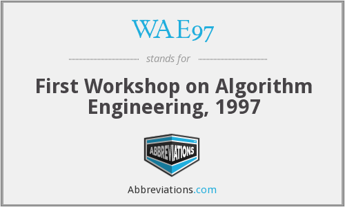 WAE97 - First Workshop on Algorithm Engineering, 1997