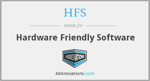 HFS - Hardware Friendly Software