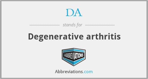 DA - Degenerative arthritis
