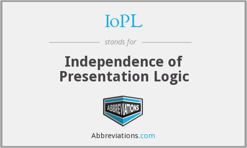 IoPL - Independence of Presentation Logic