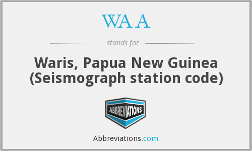 WAA - Waris, Papua New Guinea (Seismograph station code)
