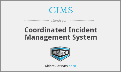 CIMS - Coordinated Incident Management System