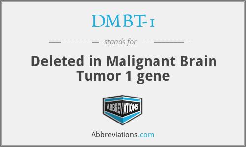 DMBT-1 - Deleted in Malignant Brain Tumor 1 gene
