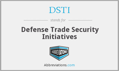DSTI - Defense Trade Security Initiatives