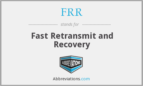 FRR - Fast Retransmit and Recovery