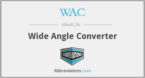WAC - Wide Angle Converter