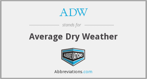 ADW - Average Dry Weather