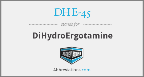 What does DHE-45 stand for?