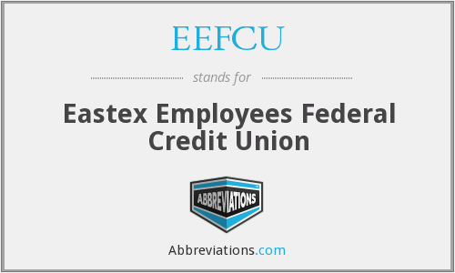 EEFCU - Eastex Employees Federal Credit Union