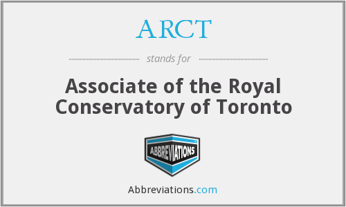 ARCT - Associate of the Royal Conservatory of Toronto