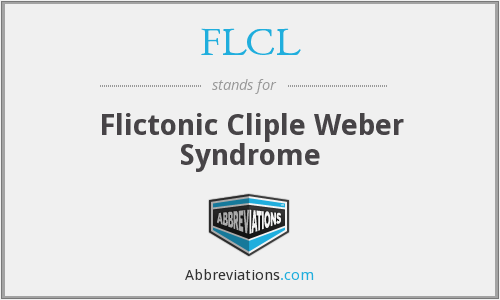 FLCL - Flictonic Cliple Weber Syndrome