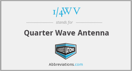1/4WV - Quarter Wave Antenna
