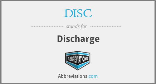 DISC - Discharge