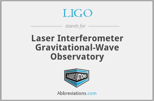 What does LIGO stand for?