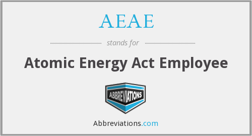 AEAE - Atomic Energy Act Employee