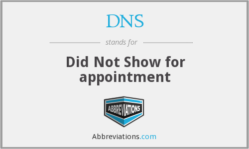 DNS - Did Not Show for appointment