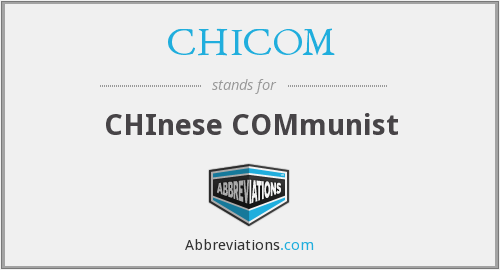 CHICOM - CHInese COMmunist