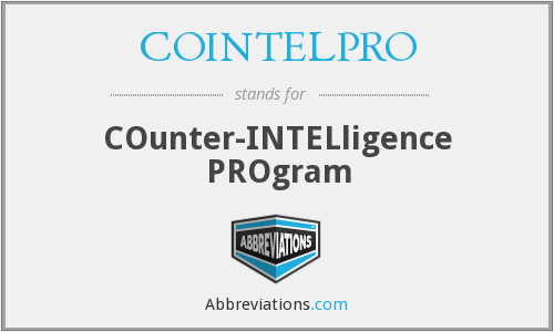 COINTELPRO - COunter-INTELligence PROgram