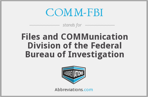COMM-FBI - Files and COMMunication Division of the Federal Bureau of Investigation