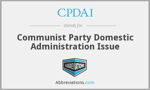 CPDAI - Communist Party Domestic Administration Issue