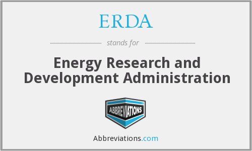 ERDA - Energy Research and Development Administration
