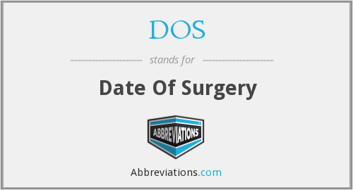 DOS - Date Of Surgery
