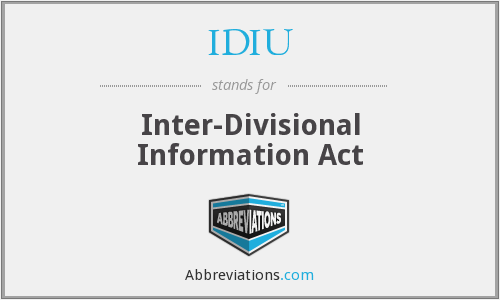 IDIU - Inter-Divisional Information Act