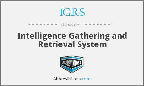 IGRS - Intelligence Gathering and Retrieval System