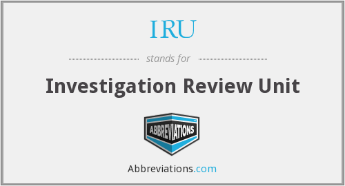 IRU - Investigation Review Unit