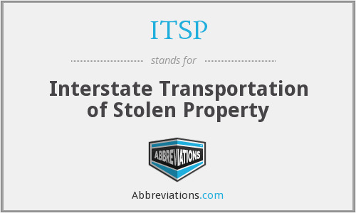 ITSP - Interstate Transportation of Stolen Property