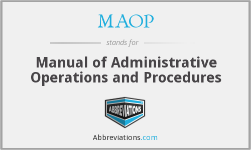 MAOP - Manual of Administrative Operations and Procedures