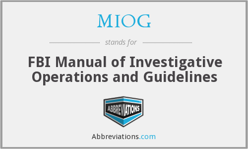 MIOG - FBI Manual of Investigative Operations and Guidelines