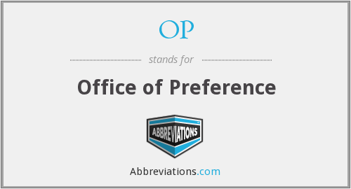OP - Office of Preference