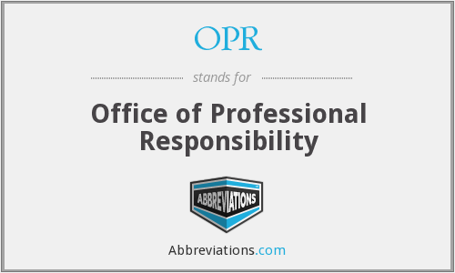OPR - Office of Professional Responsibility
