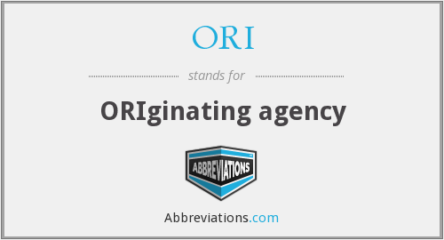 ORI - ORIginating agency