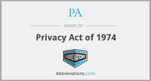 PA - Privacy Act of 1974