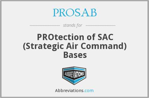PROSAB - PROtection of SAC (Strategic Air Command) Bases