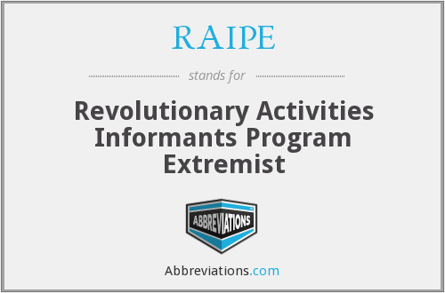 RAIPE - Revolutionary Activities Informants Program Extremist