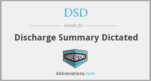 DSD - Discharge Summary Dictated