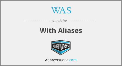 WAS - With Aliases