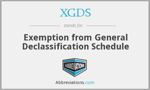 XGDS - Exemption from General Declassification Schedule